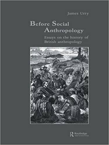 com before social anthropology essays on the history of  before social anthropology essays on the history of british anthropology studies in anthropology and history 1st edition
