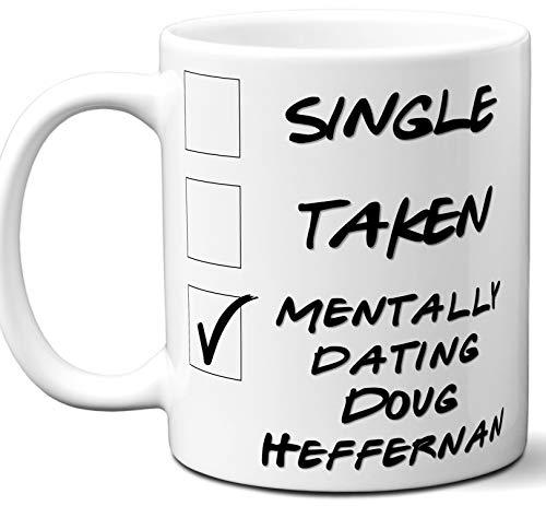 (Funny Doug Heffernan Mug. Single, Taken, Mentally Dating Coffee, Tea Cup. Best Gift Idea for Any The King of Queens TV Series Fan, Lover. Women, Men Boys, Girls. Birthday, Christmas. 11 oz.)