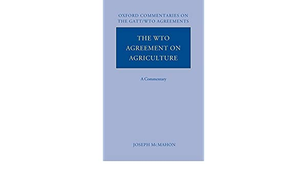 The Wto Agreement On Agriculture A Commentary Oxford Commentaries