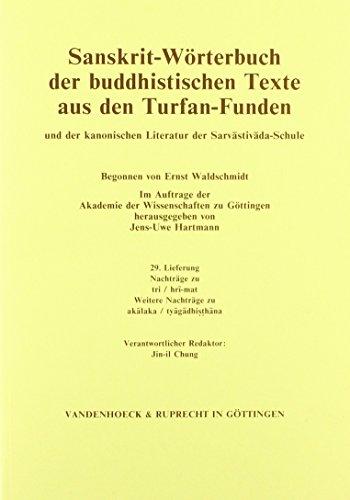 Sanskrit-worterbuch Der Buddhistischen Texte Aus Den Turfan-funden. Lieferung 29: Nachtrage Zu Tri / Hri-dhana. Weitere Nachtrage Zu Akalaka / Tyagadhisthana (German Edition)