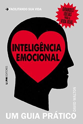 Inteligência Emocional. Um Guia Prático