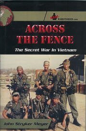 Across the Fence: The Secret War in Vietnam by Real War Stories