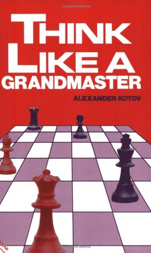 By Alexander Kotov Think Like A Grandmaster (Algebraic ed) [Paperback]