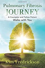 Pulmonary Fibrosis Journey: A Counselor and Fellow Patient Walks with You Paperback