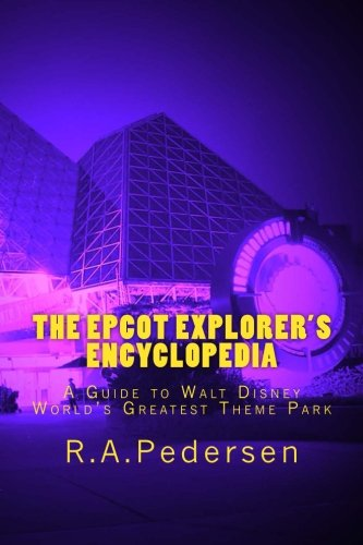 Download The Epcot Explorer's Encyclopedia: A Guide to Walt Disney World's Greatest Theme Park ebook