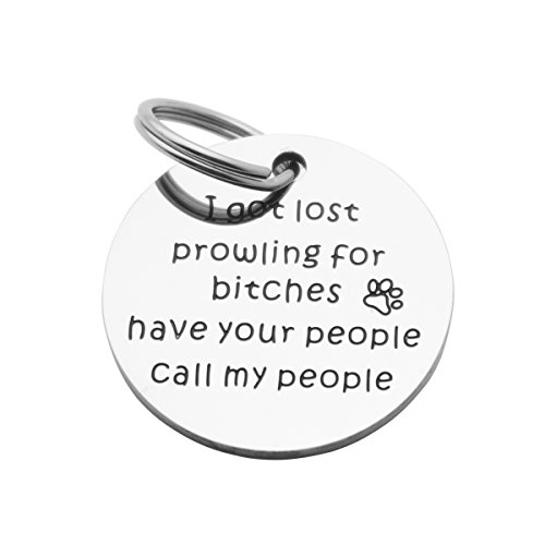 Kingmaruo Funny Pet Tag Stainless Steel Pet Tags Dog Tag for Collar Puppy Tag (I Got Lost Prowling for Bitches Have Your People Call My People)