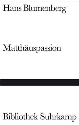 Matthäuspassion (Bibliothek Suhrkamp) Gebundenes Buch – 3. Oktober 1988 Hans Blumenberg Suhrkamp Verlag 3518019988 Biographien