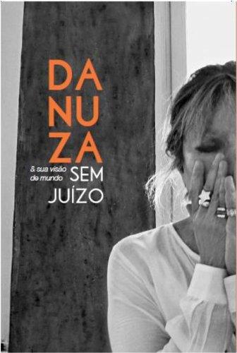 Danuza & Sua Visão de Mundo sem Juizo