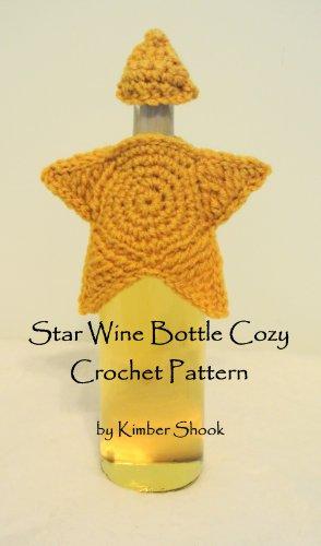 Star Wine Bottle Cozy Crochet Pattern Kindle Edition By Kimber