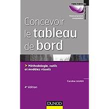 Concevoir le tableau de bord - 4e éd. : Méthodologie, outils et modèles visuels (Fonctions de l'entreprise) (French Edition)