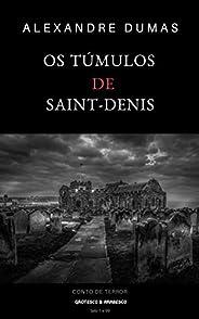 Os Túmulos de Saint-Denis: Conto de Terror