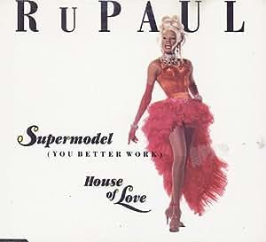 Rupaul Rupaul Supermodel You Better Work House Of