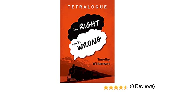 Tetralogue im right youre wrong kindle edition by timothy tetralogue im right youre wrong kindle edition by timothy williamson politics social sciences kindle ebooks amazon fandeluxe Image collections
