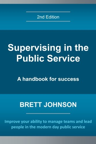 Supervising in the Public Service, 2nd Edition: A handbook for success