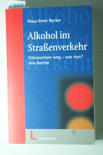 Alkohol im Strassenverkehr: Führerschein weg - Was nun?