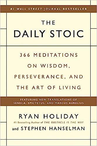 The Daily Stoic: 366 Meditations on Wisdom