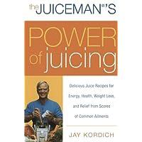 The Juiceman's Power of Juicing