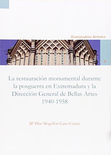Descargar Libro La Restauración Monumental De La Posguerra En Extremadura Y La Dirección General De Bellas Artes Pilar Mogollón Cano-cortés