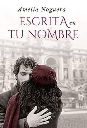 Escrita en tu nombre: La novela más hermosa sobre el amor
