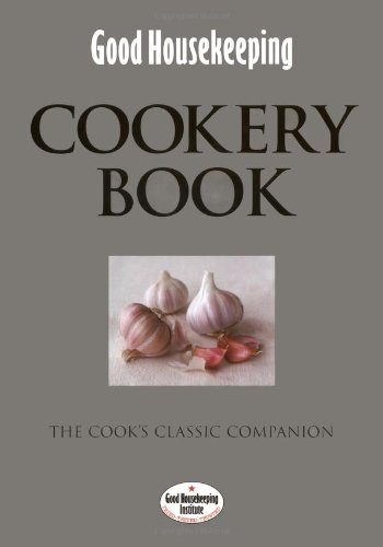 Read Online Good Housekeeping Cookery Book: The Cook's Classic Companion (Good Housekeeping Institute) ebook