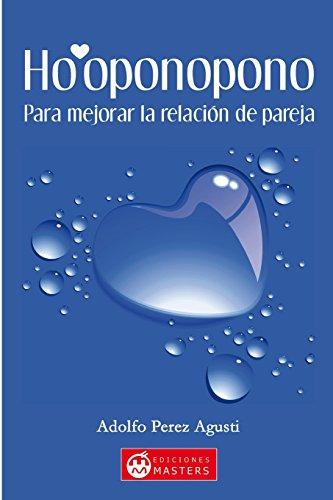 Ho'oponopono: Para mejorar la relacion de pareja (Spanish Edition) [Adolfo Perez Agusti] (Tapa Blanda)