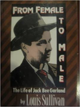 Image result for From Female to Male – The Life of Jack Been Garland by Louis Sullivan
