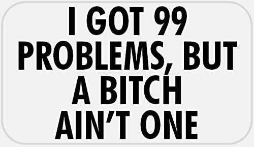 I Got 99 Problems But Bitch Ain't One - 50 Stickers Pack 2.25 x 1.25 inches (99 Problems And The Bitch Aint One)