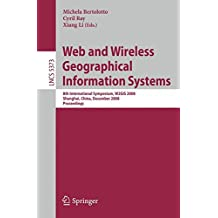 Web and Wireless Geographical Information Systems: 8th International Symposium, W2GIS 2008, Shanghai, China, December 11-12, 2008. Proceedings