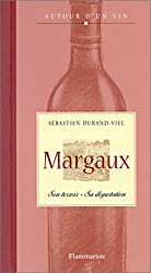 Margaux : Son terroir - Sa dégustation