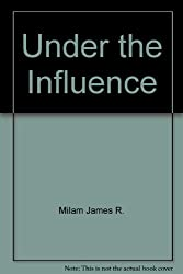 Title: UNDER THE INFLUENCE