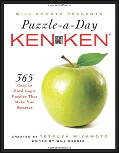 Will Shortz Presents Puzzle-a-Day: KenKen: 365 Easy to Hard