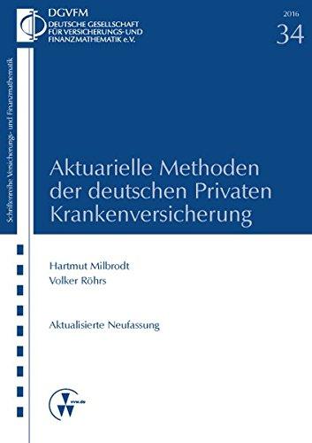 Aktuarielle Methoden der deutschen Privaten Krankenversicherung Gebundenes Buch – 22. Dezember 2016 Hartmut Milbrodt Volker Röhrs VVW GmbH 3899526104