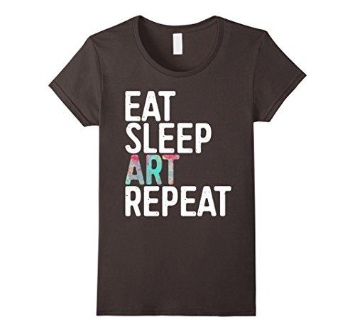 Womens Eat Sleep Art Repeat T-Shirt Funny Artist Creative Gift Large