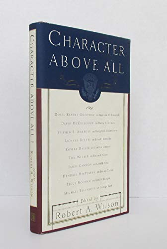 Book cover from Character Above All: Ten Presidents from FDR to George Bush by Doris Kearns Goodwin