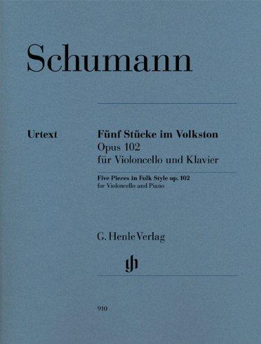 Fur Violoncello Und Klavier (Fünf Stücke im Volkston op. 102, für Violoncello und Klavier )