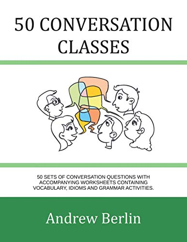 50 Conversation Classes: 50 sets of conversation questions with accompanying worksheets containing...