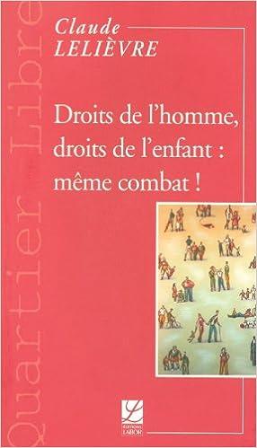 Livres gratuits en ligne Droits de l'homme, droits de l'enfant : même combat ! pdf, epub