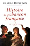 img - for Histoire de la chanson fran aise. Des origines   1860, tome 2 : de 1780   1860 book / textbook / text book