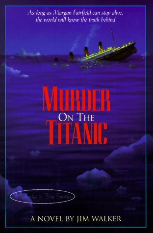 Murder On The Titanic  A Novel  Mysteries In Time Series
