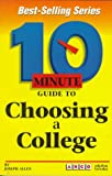 10 Minute Guide to Choosing a College, Joseph Allen and Bart Astor, 0028606159