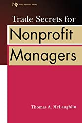 Trade Secrets for Nonprofit Managers (Wiley Nonprofit Law, Finance and Management Series)