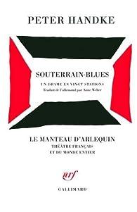 Souterrain-Blues: Un drame en vingt stations par Peter Handke