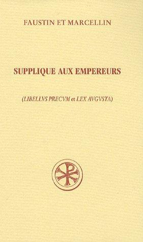 Download Supplique aux empereurs Libellus Precum et Lex Augusta Précédé de Confession de Foi (French Edition) pdf epub