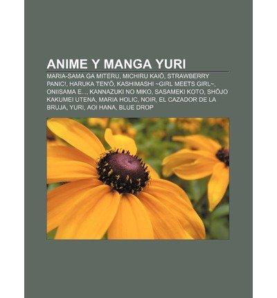 [ Anime y Manga Yuri: Maria-Sama Ga Miteru, Michiru Kai, Strawberry Panic!, Haruka Ten', Kashimashi Girl Meets Girl, Oniisama E... Fuente Wikipedia ( Author ) ] { Paperback } 2011