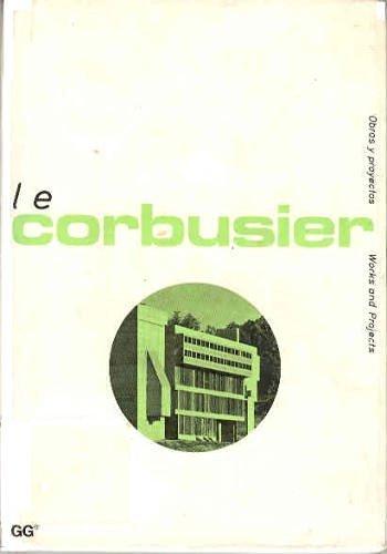 Le Corbusier (Obras y proyectos) (Inglés) Tapa blanda – 1 feb 1995 W. Boesiger Editorial Gustavo Gili S.L. 8425214777