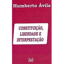 Constituição, liberdade e interpretação – 1 ed./2019