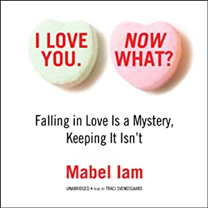 I Love You. Now What? Audiobook