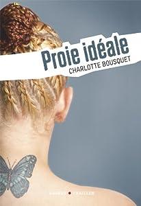 vignette de 'Proie idéale (Charlotte Bousquet)'