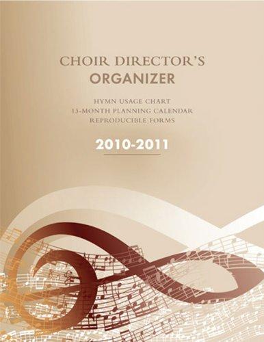 Director Organizer - Choir Director's Organizer 2010–2011