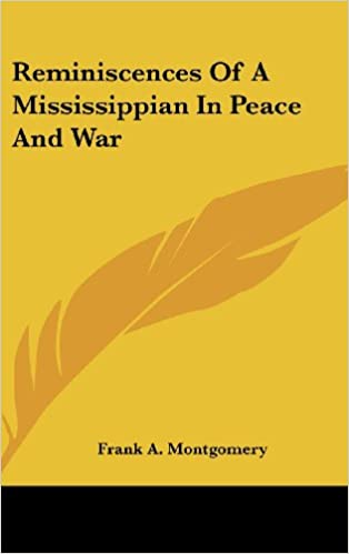 Reminiscences Of A Mississippian In Peace And War Frank Montgomery 9780548338490 Amazon Books